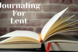 Journaling For Lent
