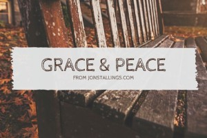 Grace and Peace from God our Father